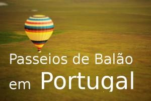 Passeios de Balão de ar quente em Portugal