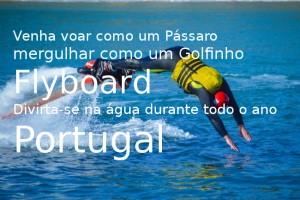 Flyboard, Hoverboard, Jetpack Portugal, o novo desporto náutico mais divertido, energético em Go Discover as águas de Portugal, todo o ano!