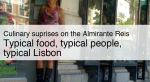 Almirante Reis Lisbon food and other things