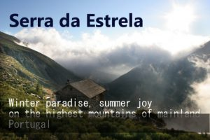 Discover Serra da Estrela, the highest mountain range on mainland Portugal