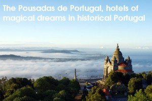 The Pousadas of Portugal – Hotels with a difference, typically Portuguese, unique luxury hotels.