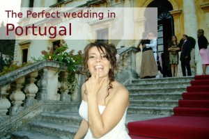 The perfect wedding location is Portugal – how to make sure it will be your perfect wedding.