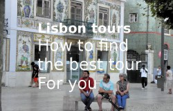 Lisbon tours, in the sea of tour opportunities and tour(ism) fails –  here are the means to find the best guided tours of Lisbon