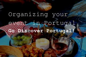 Oranizing your event in Portugal with Go Discover Portugal