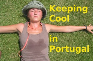 Beating the summer heat! How to keep Cool in Portugal