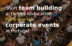 Short team building activities for team meetings on location in Portugal