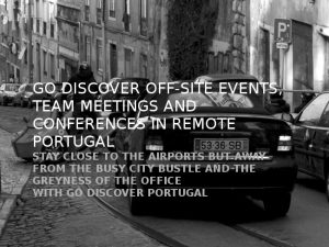 Off-site events and meetings in the diverse landscapes of Portugal