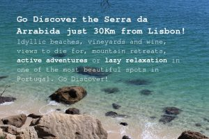 The Serra da Arrabida natural park, 30 KM from Lisbon!