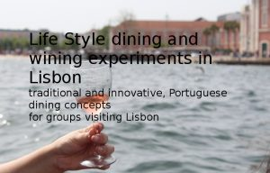 Culinary experiments in outdoor eating Lisbon!