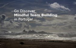 Mindfulness Portugal, Mindful team building for groups and events