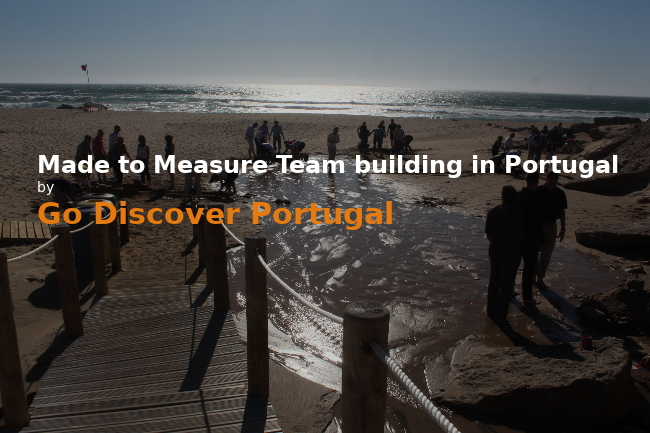 Tailor made team buildings in Portugal