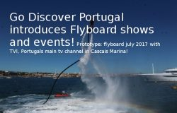Go Discover Portugal flyboard events, TVI feature in Cascais, July 2017