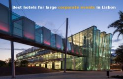 Top Lisbon hotels for corporate events, meetings and congress