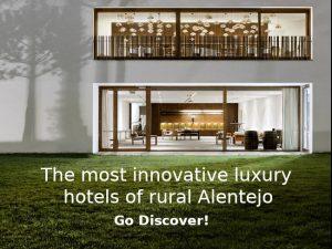Hotel innovation in Alentejo, Go Discover modern rural Alentejo!