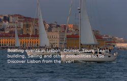 Boating events in Lisbon. Cruises, Tours, Team building, Sailing and other possibilities to Go Discover Lisbon from the river!